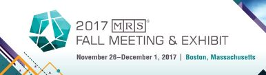 MRS Fall Meeting - Nov. 28 - 30, 2017 Booth #1023